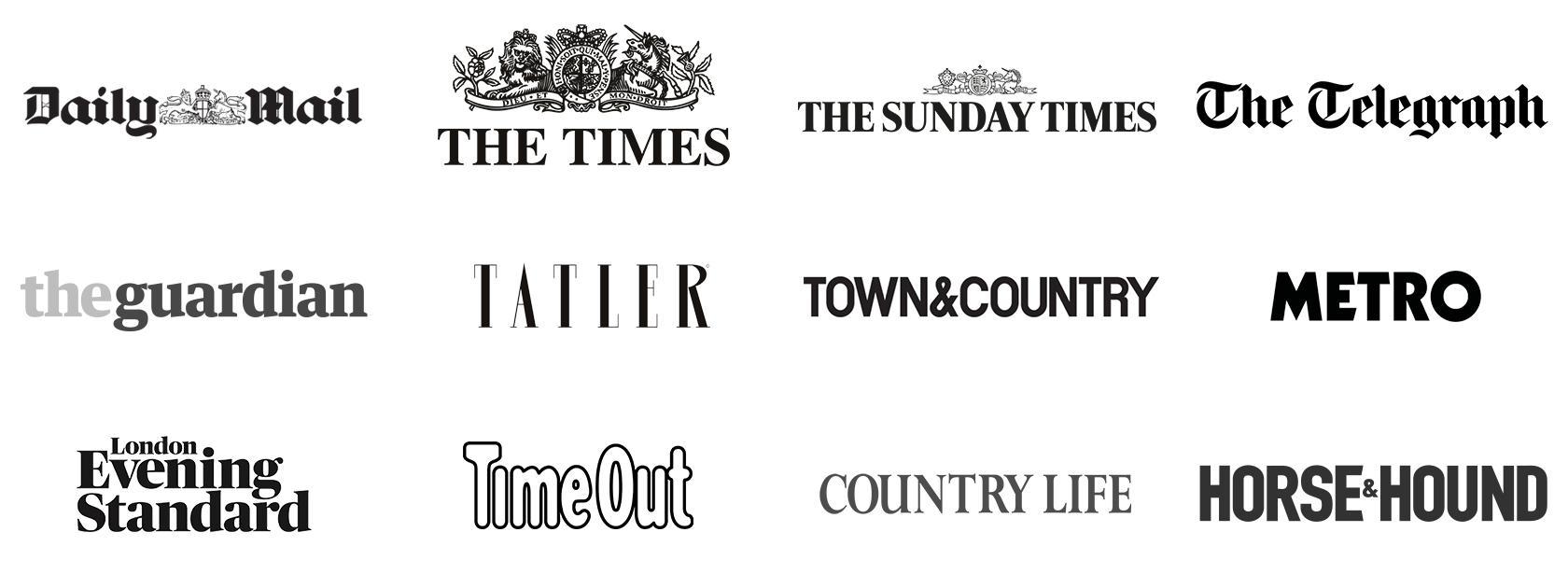 Logos for: Daily Mail, The Times, The Sunday Times, The Telegraph, The Guardian, Tatler, Town and Country, The Metro, The Evening Standard, Time Out, Country Life, Horse and Hound